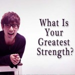 What is your greatest strength?